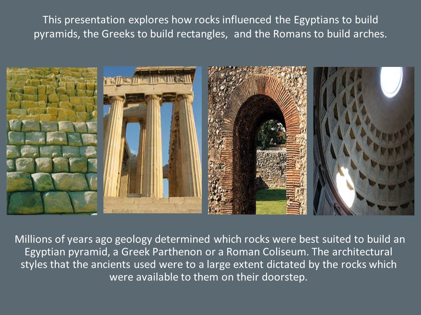 How geology influenced the architecture of ancient egypt greece and how geology influenced the architecture of ancient egypt greece and rome powerpoint presentation ppt toneelgroepblik Gallery